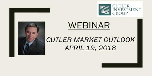 Webinar: Cutler's 1st Quarter 2018 Market Outlook