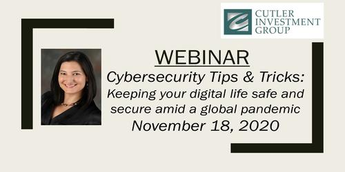Webinar: Cybersecurity Tips & Tricks: How to keep your digital life safe amid a global pandemic