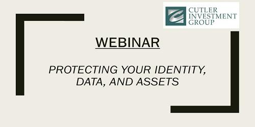 Webinar: Protecting Your Identity, Data, and Assets