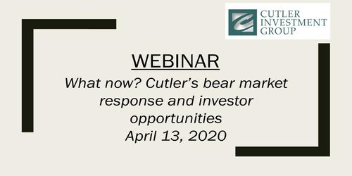 Webinar: What now? Cutler's bear market response and investor opportunities